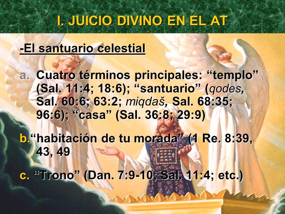I. JUICIO DIVINO EN EL AT -El templo terrenal a. Fin de los impíos (Sal. 73:17) b. Actos de gracia y juicio (Sal. 99:1, 6-9) c. Sobre las naciones e I