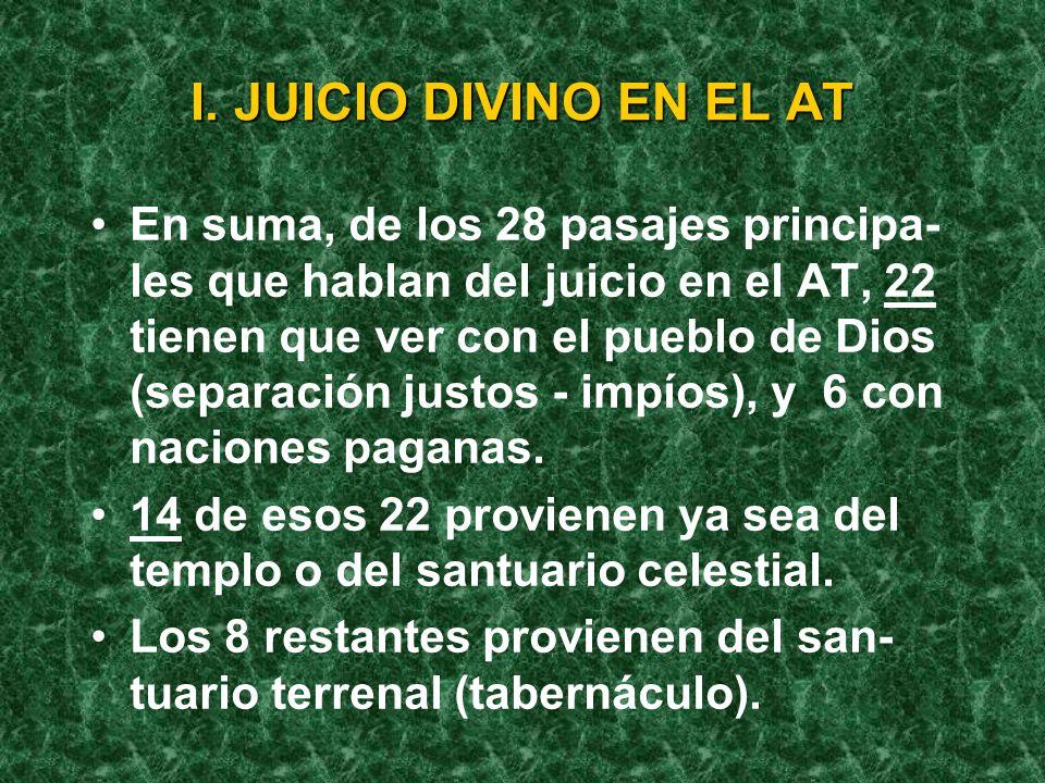 I. JUICIO DIVINO EN EL AT -De las 17 veces que se menciona el trono de Dios, 8 lo ubican en el santuario celestial, y lo relacionan con el juicio (Is.