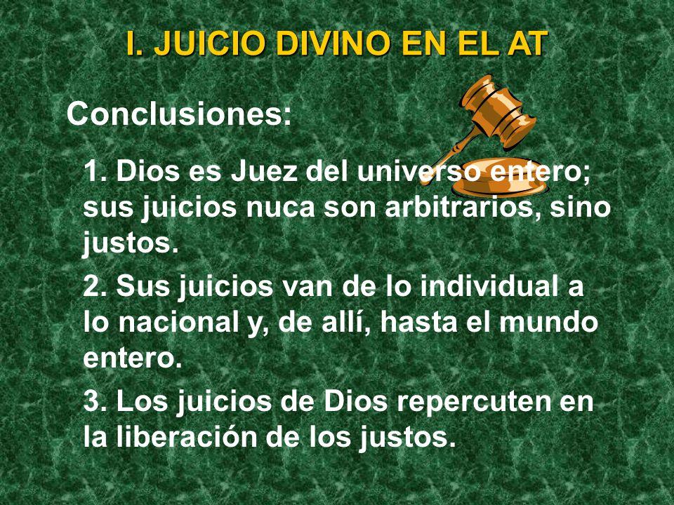 I. JUICIO DIVINO EN EL AT En suma, de los 28 pasajes principa- les que hablan del juicio en el AT, 22 tienen que ver con el pueblo de Dios (separación