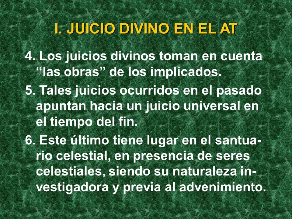 I. JUICIO DIVINO EN EL AT Conclusiones: 1. Dios es Juez del universo entero; sus juicios nuca son arbitrarios, sino justos. 2. Sus juicios van de lo i