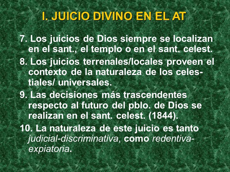 4. Los juicios divinos toman en cuenta las obras de los implicados. 5. Tales juicios ocurridos en el pasado apuntan hacia un juicio universal en el ti