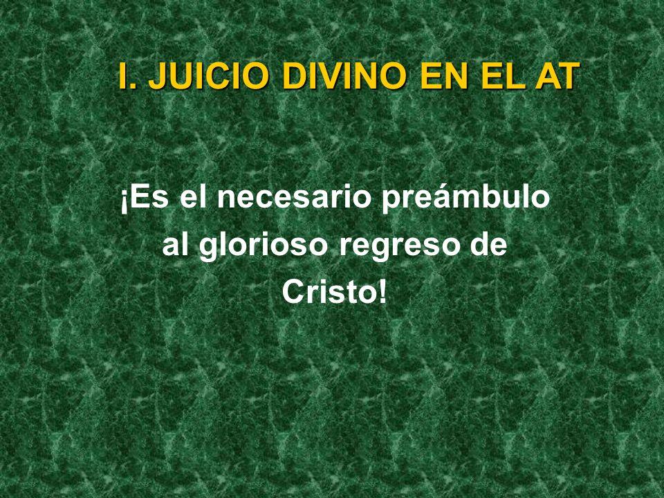 7. Los juicios de Dios siempre se localizan en el sant., el templo o en el sant. celest. 8. Los juicios terrenales/locales proveen el contexto de la n