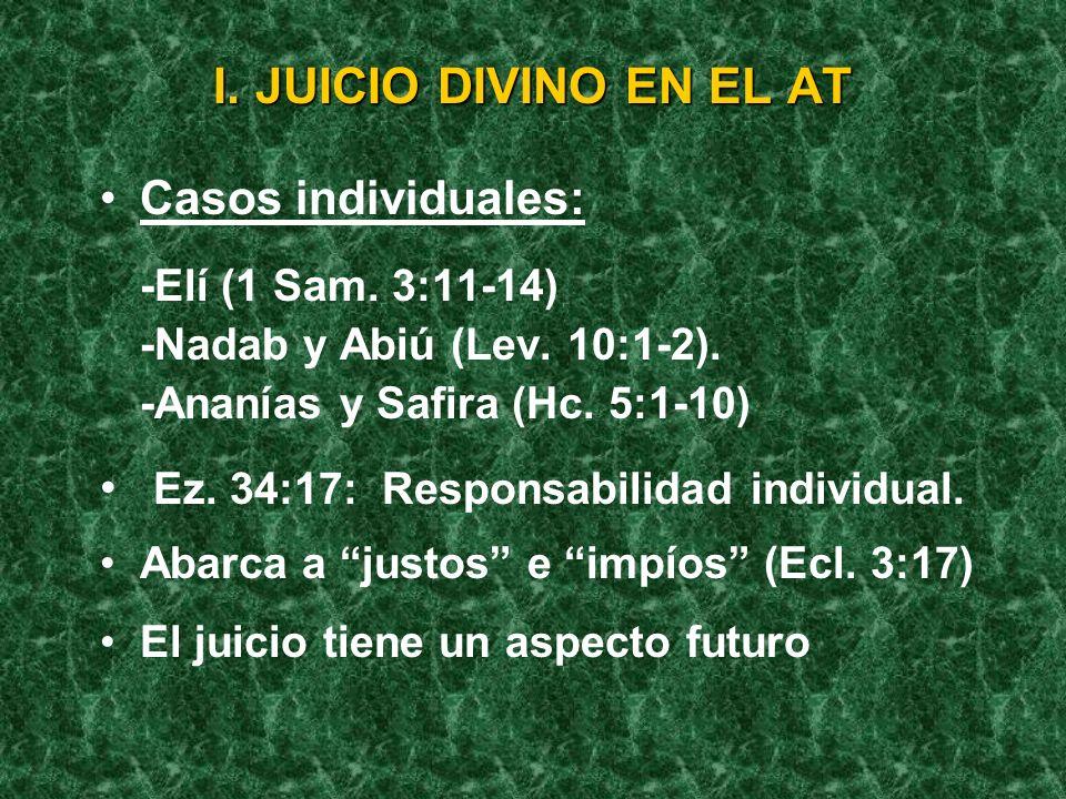 I. JUICIO DIVINO EN EL AT Israel: -En base al Pacto (Ex. 19-24). -Pleito con su pueblo (Is.1:2-3; Mi. 6). -Dios es el demandante (leal al pacto) y el