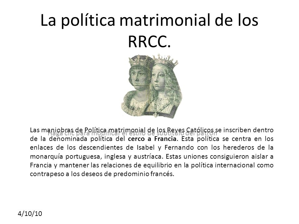 Haga clic para modificar el estilo de subtítulo del patrón 4/10/10 La política matrimonial de los RRCC. Las maniobras de Política matrimonial de los R