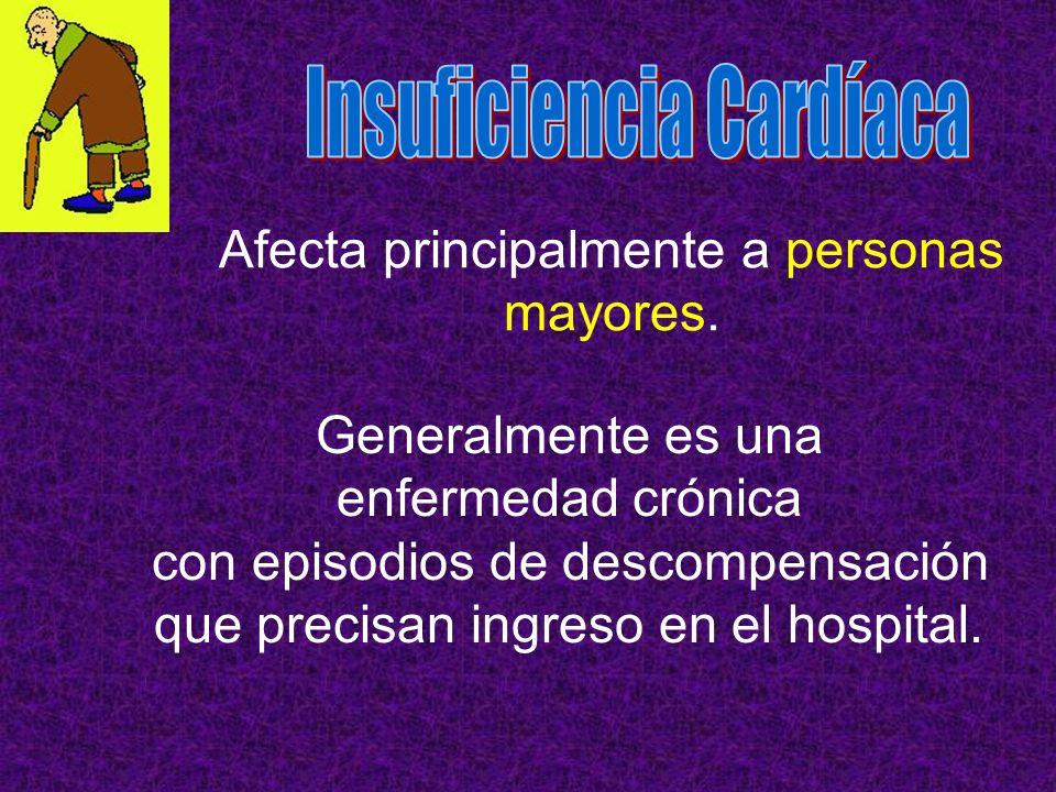 Afecta principalmente a personas mayores. Generalmente es una enfermedad crónica con episodios de descompensación que precisan ingreso en el hospital.