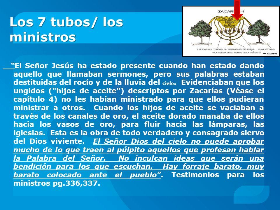 Los 7 tubos/ los ministros El Señor Jesús ha estado presente cuando han estado dando aquello que llamaban sermones, pero sus palabras estaban destitui