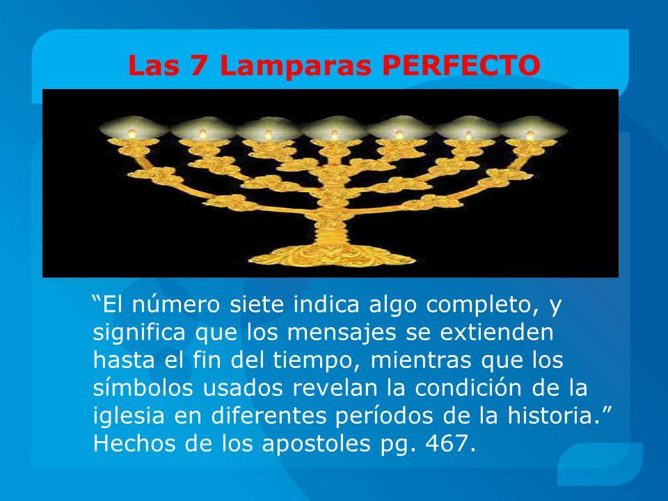 Las 7 Lamparas PERFECTO El número siete indica algo completo, y significa que los mensajes se extienden hasta el fin del tiempo, mientras que los símb