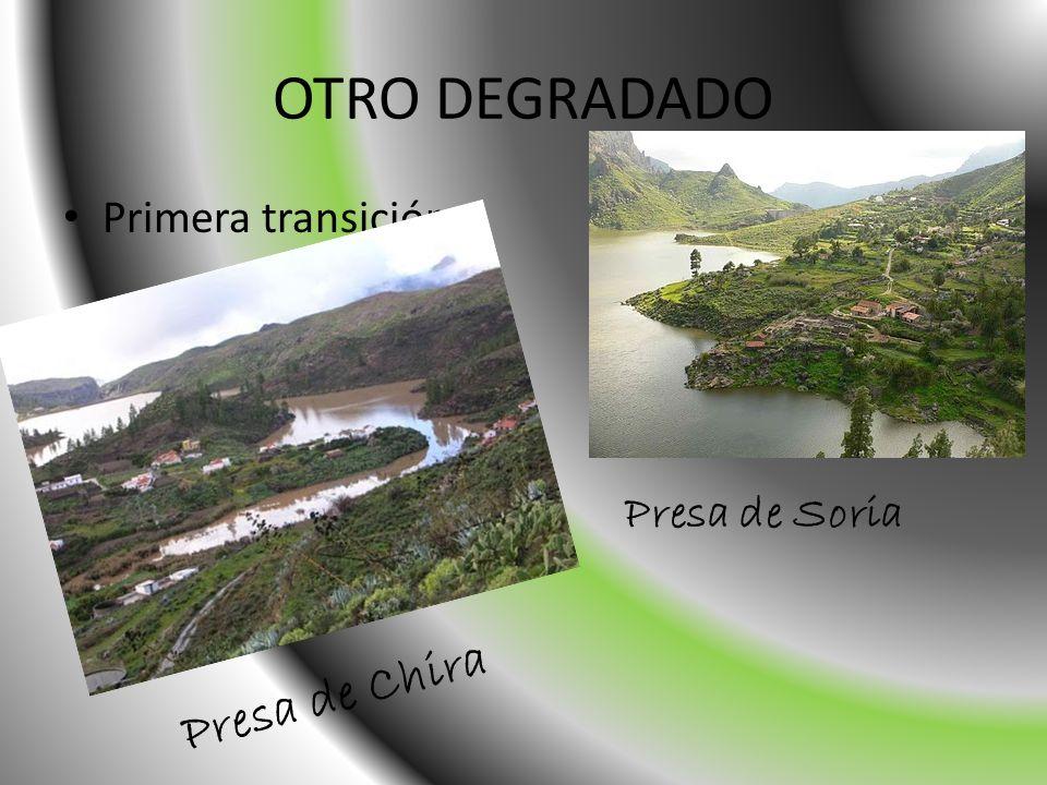 OTRO DEGRADADO Primera transición Presa de Soria Presa de Chira