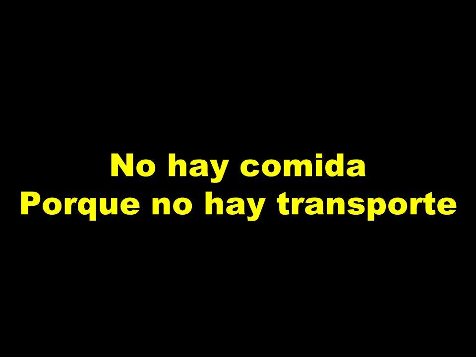 No hay comida Porque no hay transporte