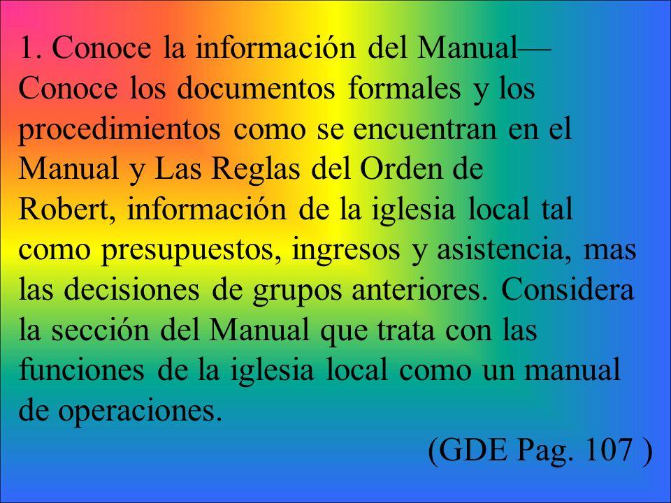1. Conoce la información del Manual Conoce los documentos formales y los procedimientos como se encuentran en el Manual y Las Reglas del Orden de Robe