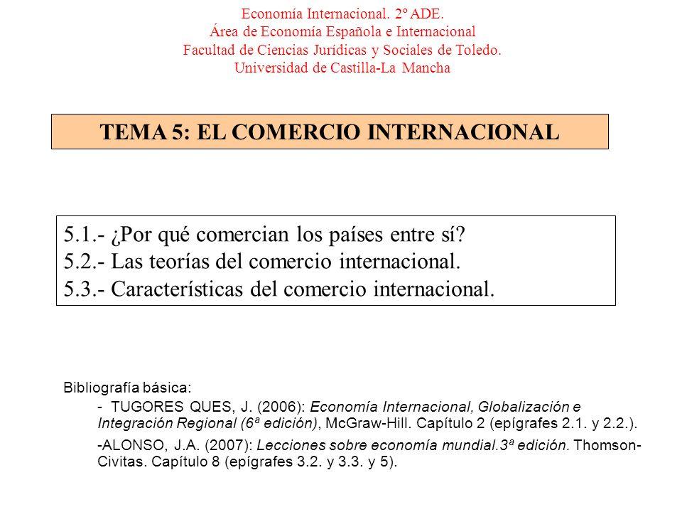 TEMA 5: EL COMERCIO INTERNACIONAL Economía Internacional.