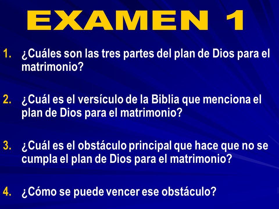 1. 1.¿Cuáles son las tres partes del plan de Dios para el matrimonio? 2. 2.¿Cuál es el versículo de la Biblia que menciona el plan de Dios para el mat