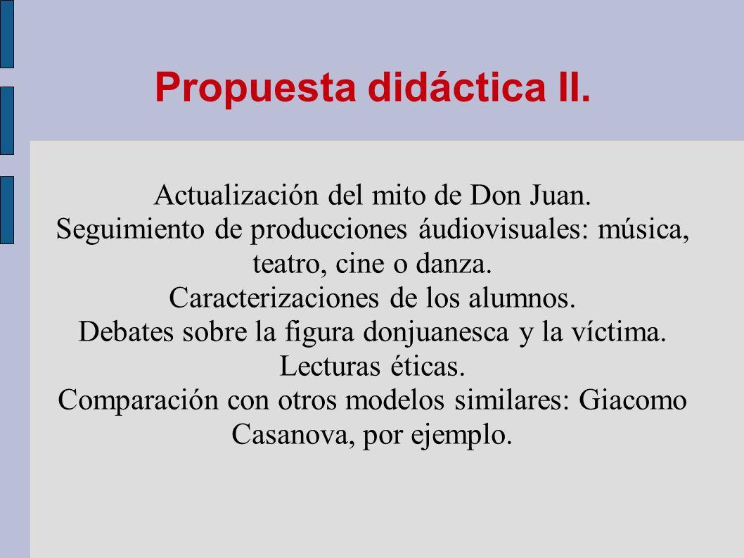 Propuesta didáctica II. Actualización del mito de Don Juan. Seguimiento de producciones áudiovisuales: música, teatro, cine o danza. Caracterizaciones