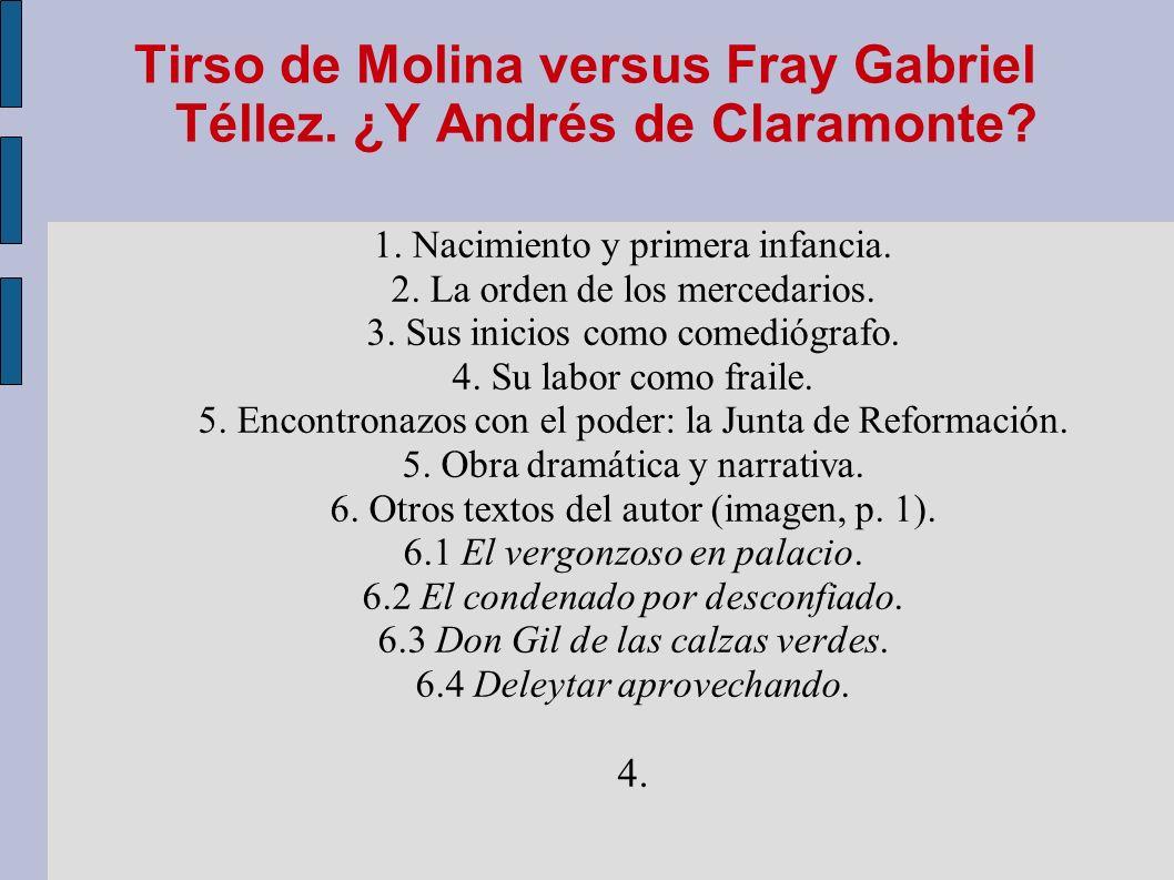 Tirso de Molina versus Fray Gabriel Téllez. ¿Y Andrés de Claramonte? 1. Nacimiento y primera infancia. 2. La orden de los mercedarios. 3. Sus inicios