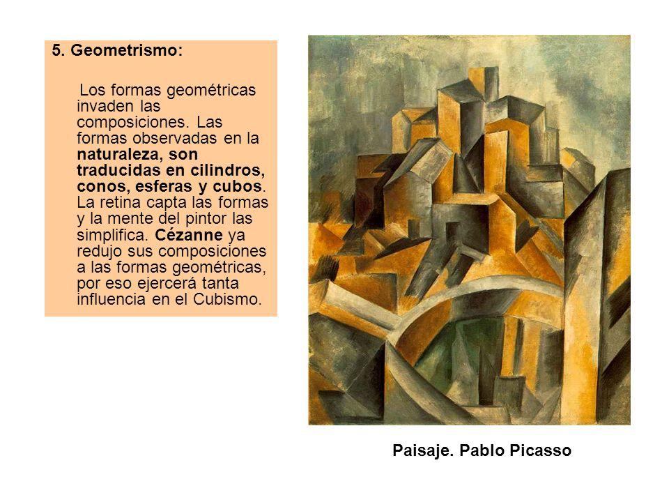 5. Geometrismo: Los formas geométricas invaden las composiciones. Las formas observadas en la naturaleza, son traducidas en cilindros, conos, esferas