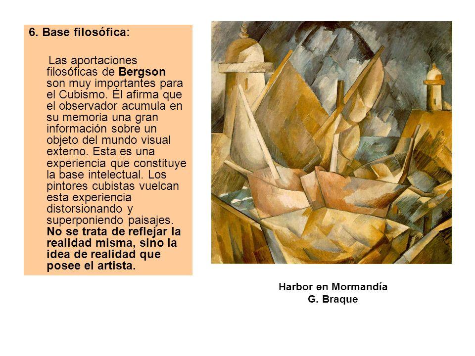 6. Base filosófica: Las aportaciones filosóficas de Bergson son muy importantes para el Cubismo. Él afirma que el observador acumula en su memoria una