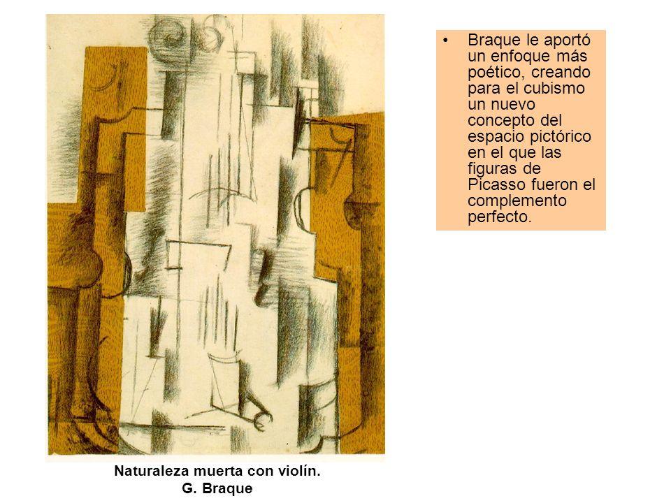 Naturaleza muerta con violín. G. Braque Braque le aportó un enfoque más poético, creando para el cubismo un nuevo concepto del espacio pictórico en el