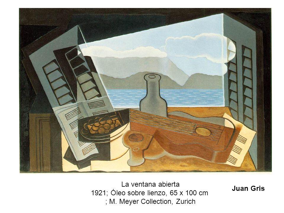 La ventana abierta 1921; Óleo sobre lienzo, 65 x 100 cm ; M. Meyer Collection, Zurich Juan Gris