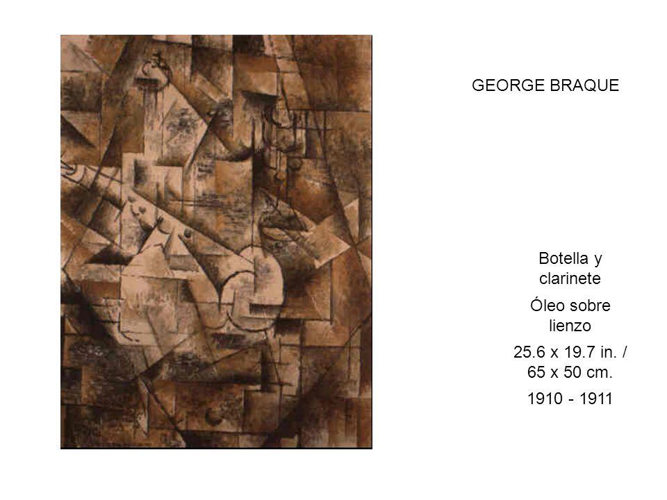 Botella y clarinete Óleo sobre lienzo 25.6 x 19.7 in. / 65 x 50 cm. 1910 - 1911 GEORGE BRAQUE