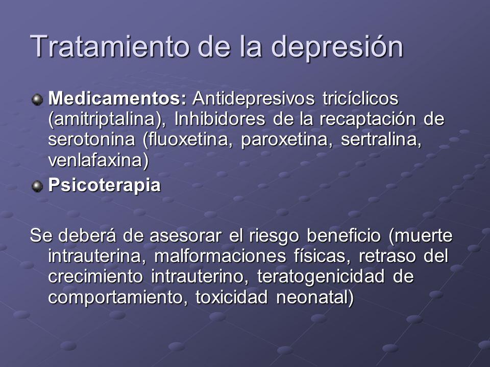 Tratamiento de la depresión Medicamentos: Antidepresivos tricíclicos (amitriptalina), Inhibidores de la recaptación de serotonina (fluoxetina, paroxet