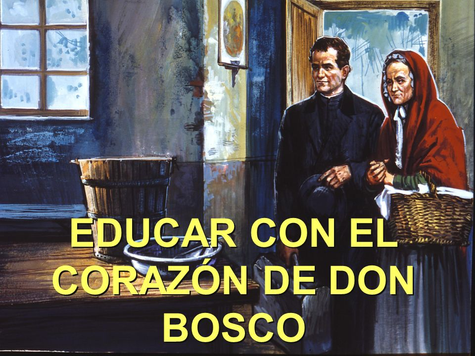 EDUCAR CON EL CORAZÓN DE DON BOSCO