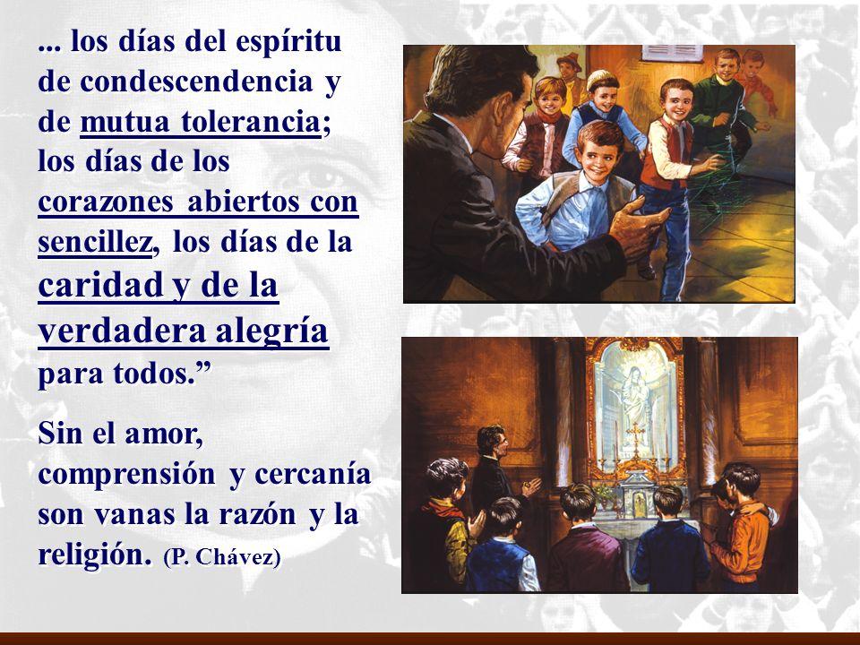 ... los días del espíritu de condescendencia y de mutua tolerancia; los días de los corazones abiertos con sencillez, los días de la caridad y de la v
