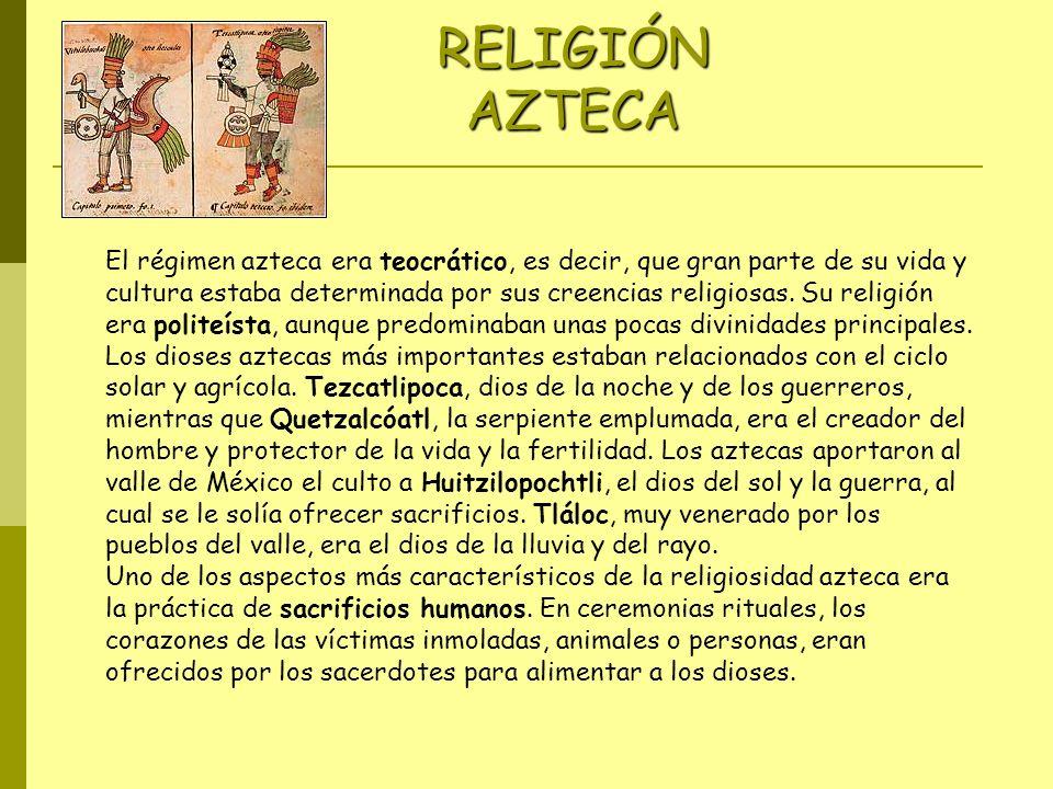 RELIGIÓN AZTECA Imágene s Represent ación de Tlaloc, dios de la lluvia y el trueno. El régimen azteca era teocrático, es decir, que gran parte de su v