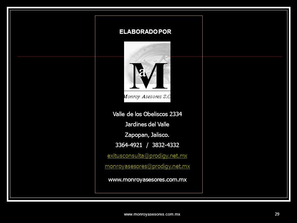 www.monroyasesores.com.mx29 Valle de los Obeliscos 2334 Jardines del Valle Zapopan, Jalisco. 3364-4921 / 3832-4332 exitusconsulta@prodigy.net.mx monro