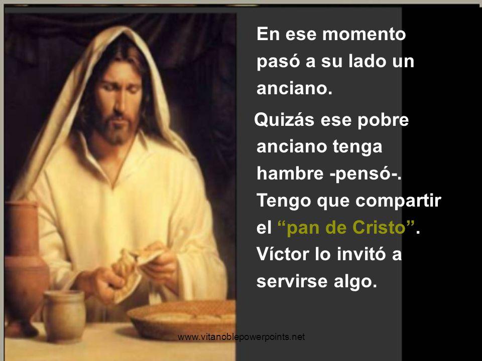 Un momento! - pensó-. No puedo guardarme el pan de Cristo solamente para mí mismo. Le parecía estar escuchando el eco de un viejo himno que había apre