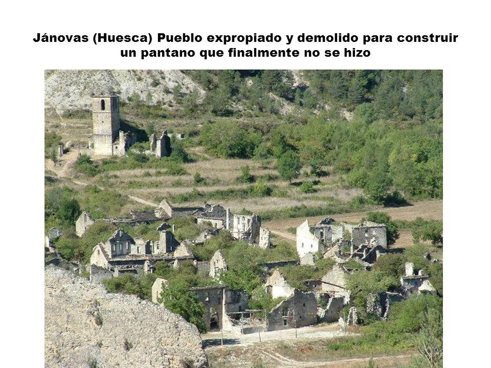 Jánovas (Huesca) Pueblo expropiado y demolido para construir un pantano que finalmente no se hizo