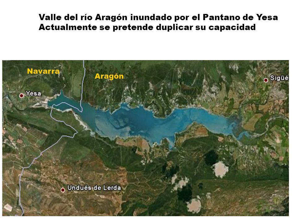 Valle del río Aragón inundado por el Pantano de Yesa Actualmente se pretende duplicar su capacidad Navarra Aragón