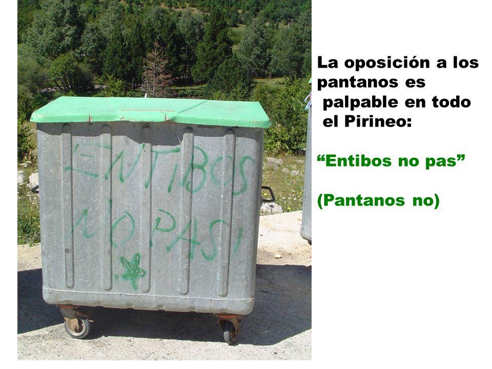 La oposición a los pantanos es palpable en todo el Pirineo: Entibos no pas (Pantanos no)