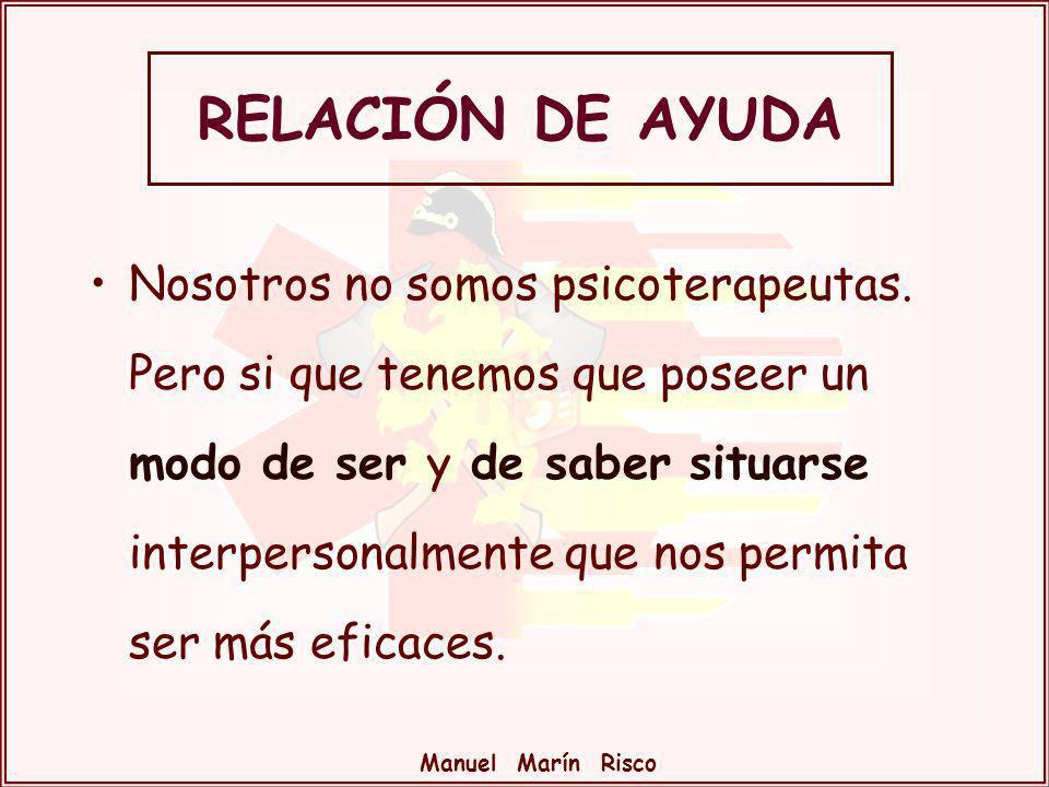 Manuel Marín Risco Toda comunicación eficaz con los demás supone un adecuado conocimiento de nosotros mismos.
