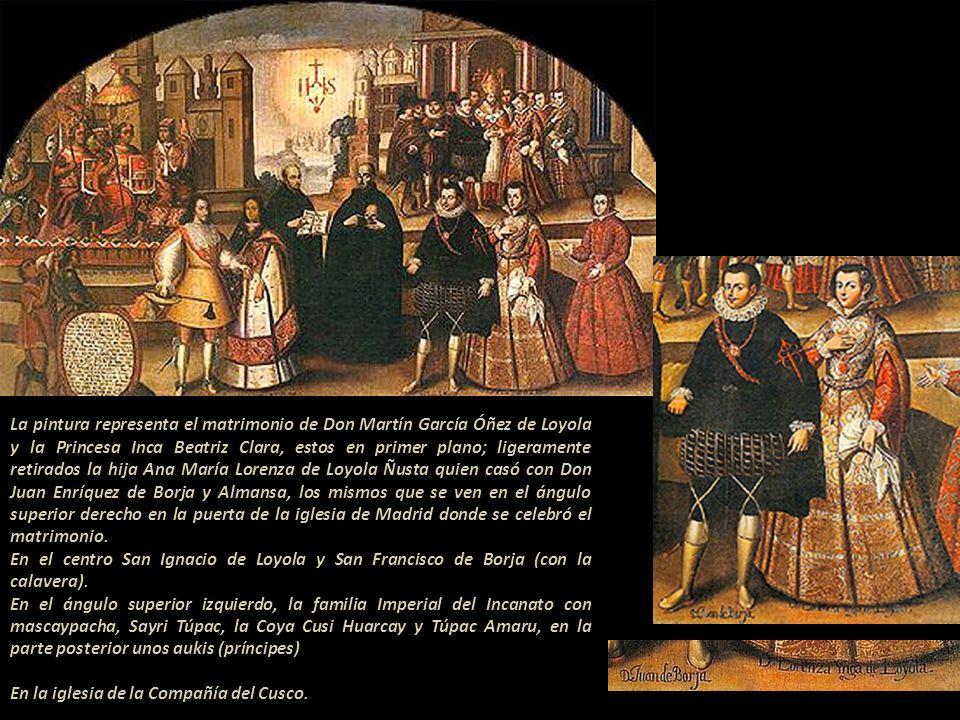 Pinturas anónimas con historia El Matrimonio de Martín de Loyola y la Ñusta Beatris Clara - En todos los cuadros se recrean los matrimonios de Don Mar