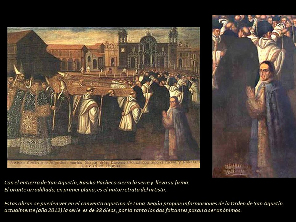 La muerte de San Agustín. Esta pintura forma parte de la serie y no lleva firma. Basilio Pacheco - siglo XVIII Pintor mestizo natural del Cusco, activ