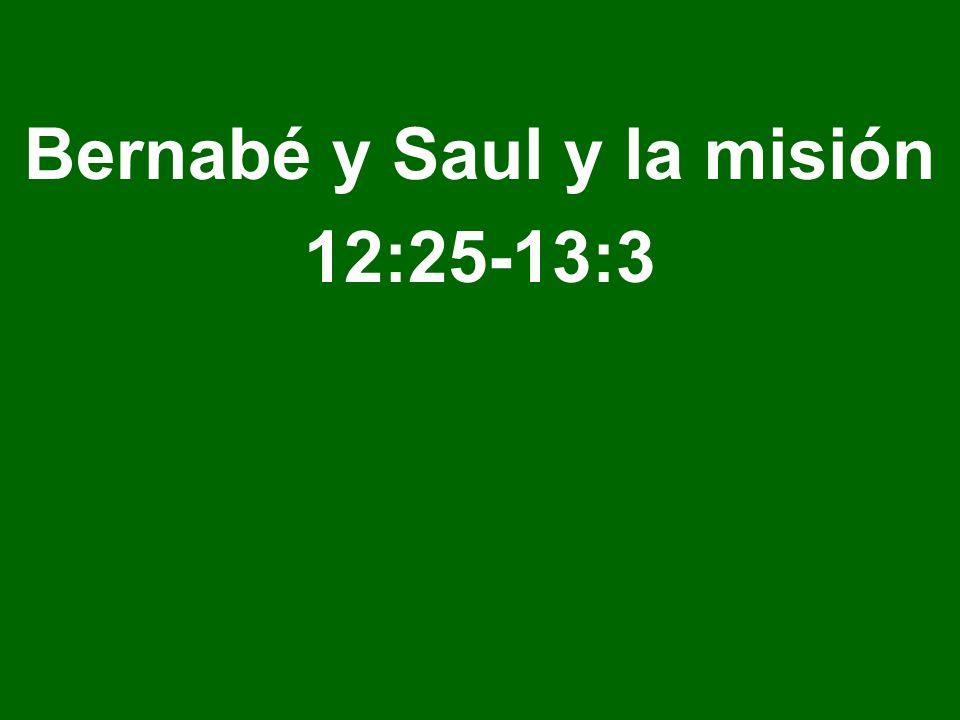Bernabé y Saul y la misión 12:25-13:3