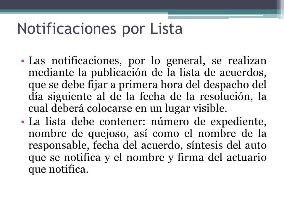 Notificaciones por Lista Las notificaciones, por lo general, se realizan mediante la publicación de la lista de acuerdos, que se debe fijar a primera