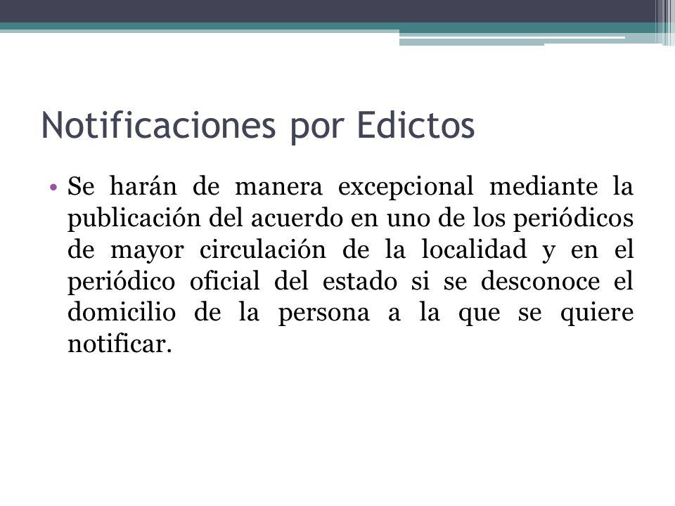 Notificaciones por Edictos Se harán de manera excepcional mediante la publicación del acuerdo en uno de los periódicos de mayor circulación de la loca