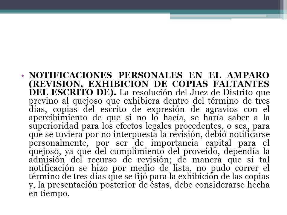 NOTIFICACIONES PERSONALES EN EL AMPARO (REVISION, EXHIBICION DE COPIAS FALTANTES DEL ESCRITO DE). La resolución del Juez de Distrito que previno al qu