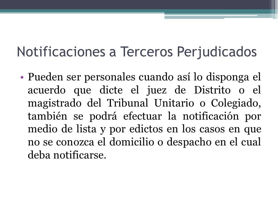 Notificaciones a Terceros Perjudicados Pueden ser personales cuando así lo disponga el acuerdo que dicte el juez de Distrito o el magistrado del Tribu