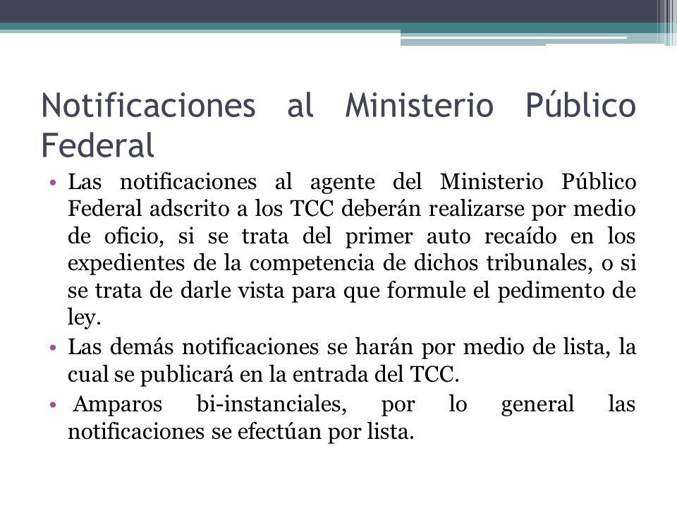 Notificaciones al Ministerio Público Federal Las notificaciones al agente del Ministerio Público Federal adscrito a los TCC deberán realizarse por med