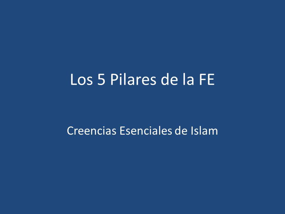 Los 5 Pilares de la FE Creencias Esenciales de Islam