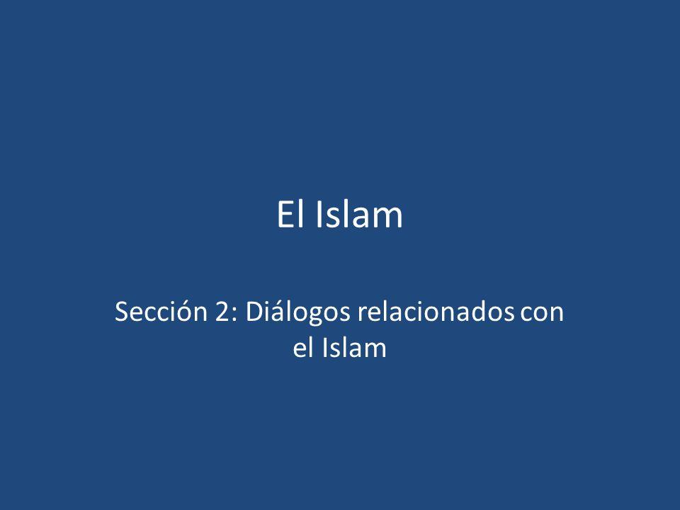 El Islam Sección 2: Diálogos relacionados con el Islam