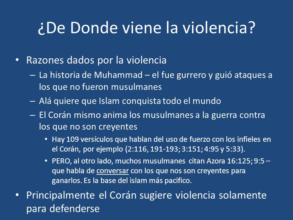 ¿De Donde viene la violencia? Razones dados por la violencia – La historia de Muhammad – el fue gurrero y guió ataques a los que no fueron musulmanes