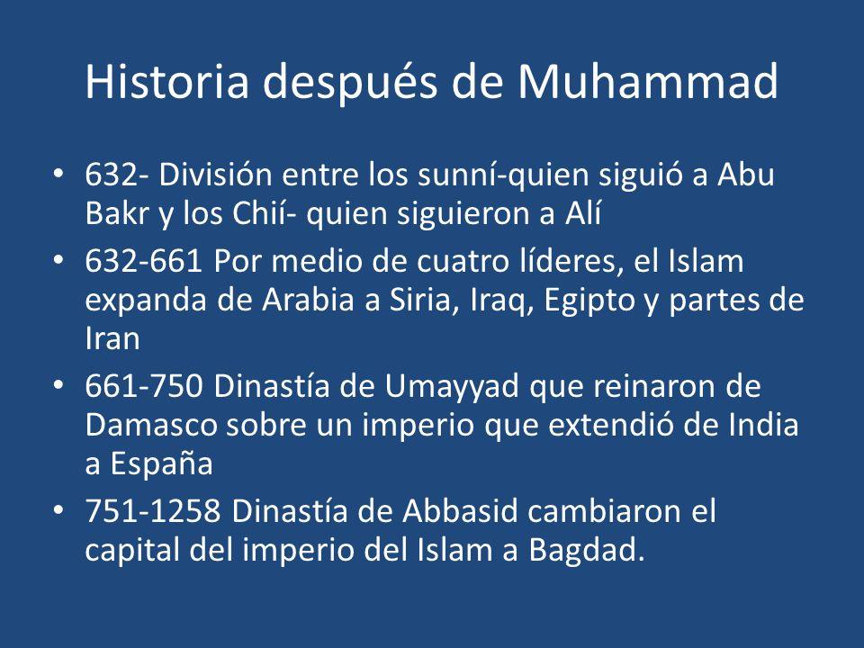 Historia después de Muhammad 632- División entre los sunní-quien siguió a Abu Bakr y los Chií- quien siguieron a Alí 632-661 Por medio de cuatro líder