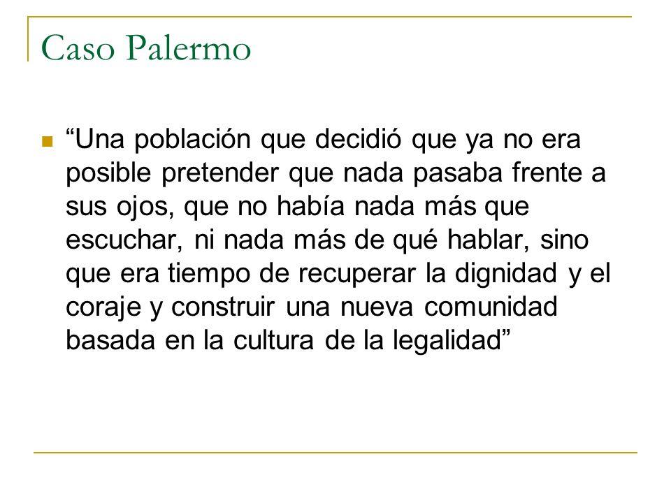 Caso Palermo Nosotros luchamos con todos los instrumentos de la fuerzas judiciales, con leyes, con policías y fiscales, pero también realizamos una lucha cultural Leoluca Orlando