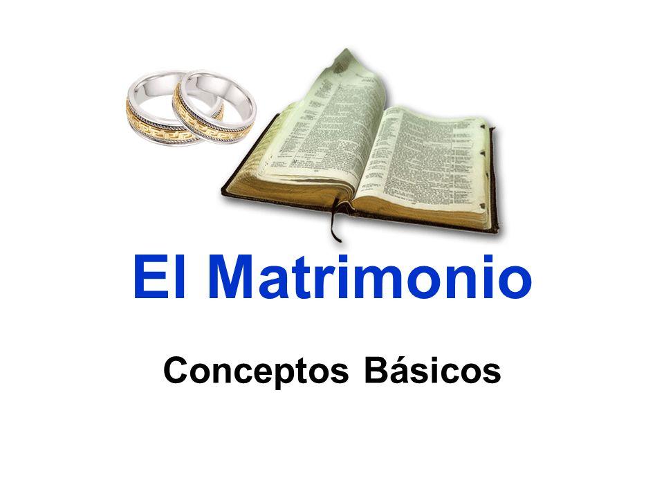 El Matrimonio Conceptos Básicos