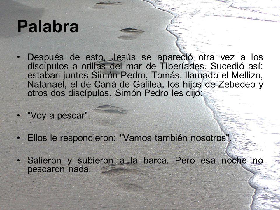 Palabra Después de esto, Jesús se apareció otra vez a los discípulos a orillas del mar de Tiberíades. Sucedió así: estaban juntos Simón Pedro, Tomás,