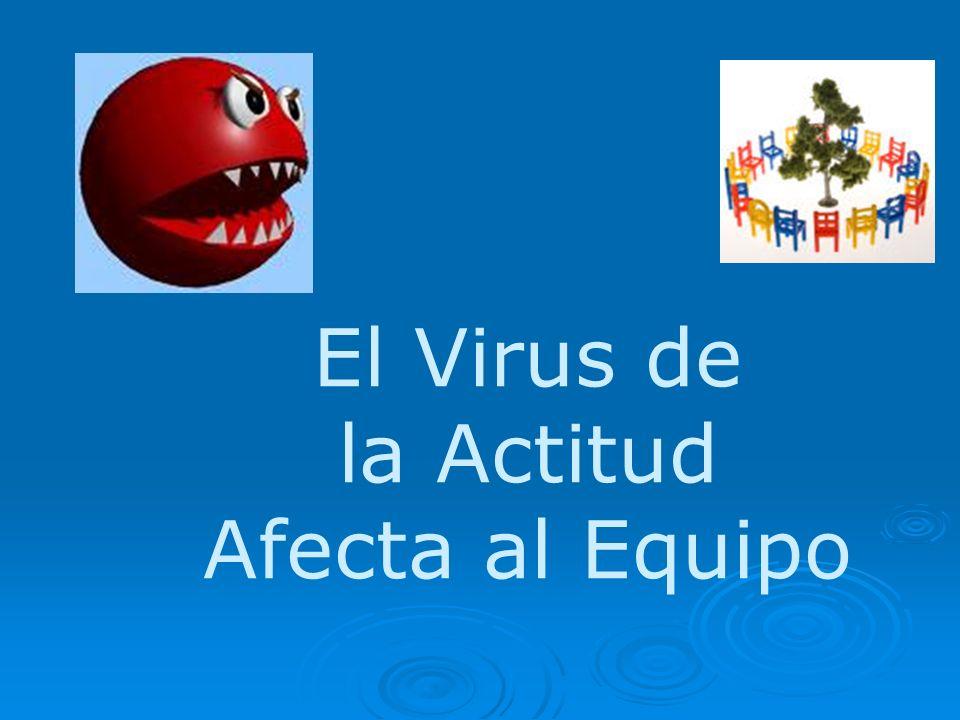 El Virus de la Actitud Afecta al Equipo