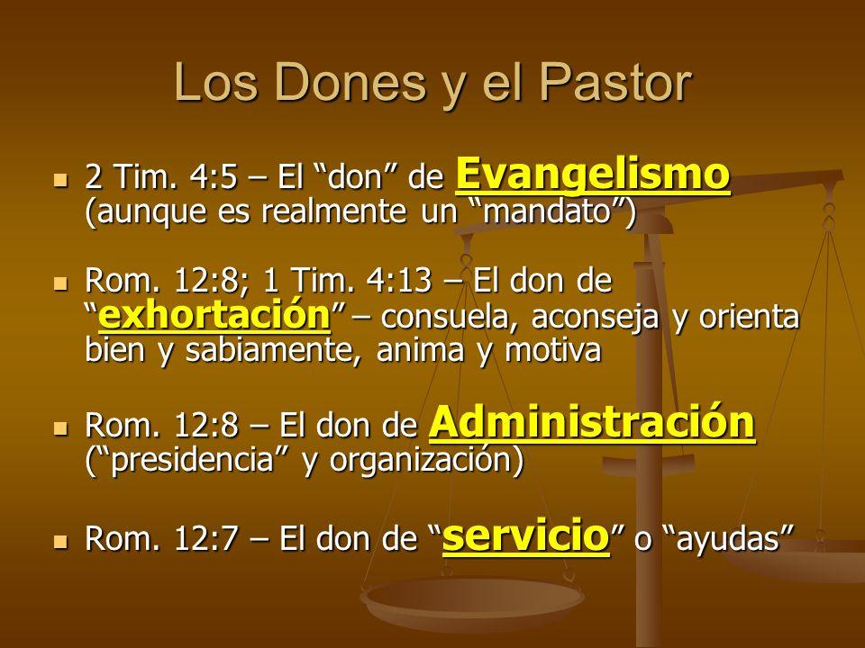 Los Dones y el Pastor 2 Tim. 4:5 – El don de Evangelismo (aunque es realmente un mandato) 2 Tim. 4:5 – El don de Evangelismo (aunque es realmente un m